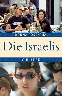 Abbildung von Rosenthal, Donna | Die Israelis | 2007 | Leben in einem außergewöhnlich...