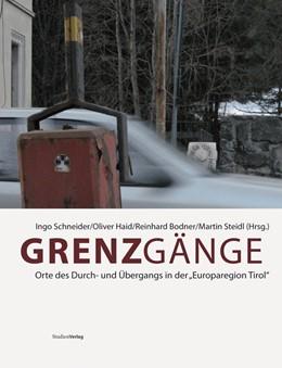 Abbildung von Schneider / Steidl / Haid | Grenzgänge | 2009 | Orte des Durch- und Übergangs ...