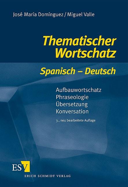 Abbildung von Domínguez / Valle | Thematischer Wortschatz Spanisch - Deutsch | neu bearbeitete Auflage | 2007