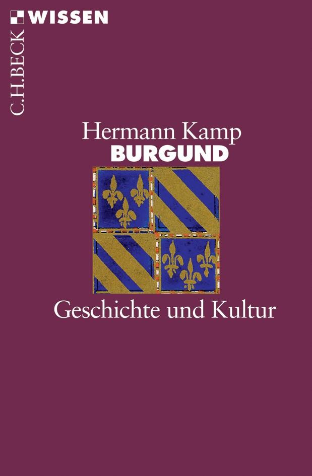 Burgund   Kamp, Hermann   2., durchgesehene und aktualisierte Auflage, 2007   Buch (Cover)