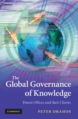 Abbildung von Drahos | The Global Governance of Knowledge | 2010 | Patent Offices and their Clien...