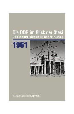 Abbildung von Die DDR im Blick der Stasi 1961 | 2. Auflage | 2016 | beck-shop.de