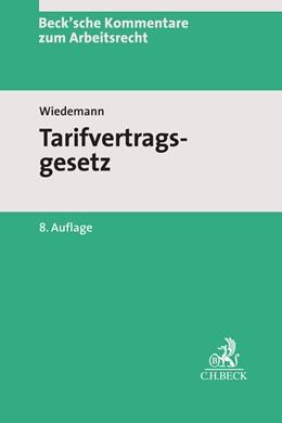 Abbildung von Wiedemann | Tarifvertragsgesetz: TVG | 8., neubearbeitete Auflage | 2019 | mit Durchführungs- und Nebenvo... | Band 1