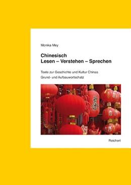 Abbildung von Mey   Chinesisch. Lesen – Verstehen – Sprechen. Grund- und Aufbauwortschatz   2009   Texte zur Geschichte und Kultu...