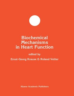 Abbildung von Krause / Vetter | Biochemical Mechanisms in Heart Function | <em>Reprinted from MOLECULAR AND CELLULAR BIOCHEMISTRY, 160/161 </em> | 1996 | 18