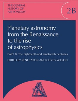 Abbildung von Taton / Wilson | The General History of Astronomy: Volume 2, Planetary Astronomy from the Renaissance to the Rise of Astrophysics | 2009