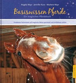 Abbildung von Mayr / Karrer | Das magische Pferdebuch | 2., überarbeitete Auflage | 2016 | Basiswissen Pferde - auf magis...