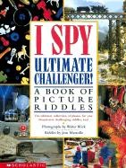I Spy Ultimate Challenger: A Book of Picture Riddles   Marzollo / Wick, 2003   Buch (Cover)