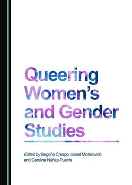 Abbildung von Crespo / Moskowich | Queering Women's and Gender Studies | 1. Auflage | 2016 | beck-shop.de