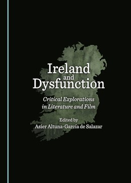 Abbildung von Salazar | Ireland and Dysfunction | 2017 | Critical Explorations in Liter...