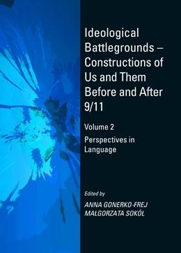 Abbildung von Witkowska / Zagratzki | Ideological Battlegrounds – Constructions of Us and Them Before and After 9/11 | 2016 | Volume 2 Perspectives in Langu...