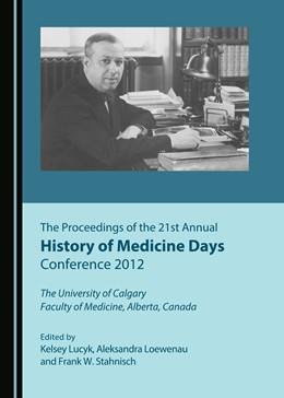 Abbildung von Lucyk / Loewenau | The Proceedings of the 21st Annual History of Medicine Days Conference 2012 | 1. Auflage | 2016 | beck-shop.de