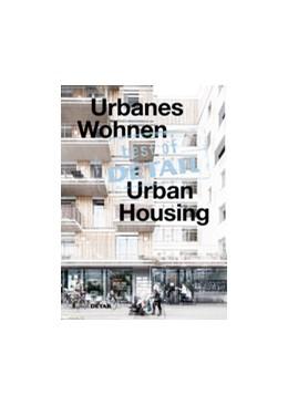 Abbildung von Schittich | best of DETAIL: Urbanes Wohnen/Urban Housing | 2017 | Highlights aus DETAIL / Highli...