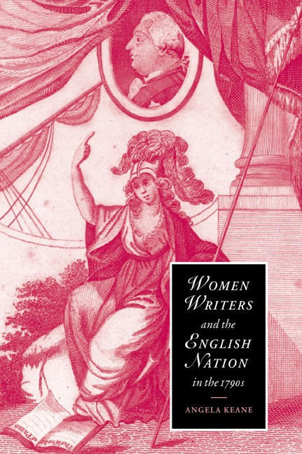Abbildung von Keane   Women Writers and the English Nation in the 1790s   2005