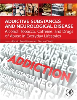 Abbildung von Watson / Zibadi | Addictive Substances and Neurological Disease | 1. Auflage | 2017 | beck-shop.de