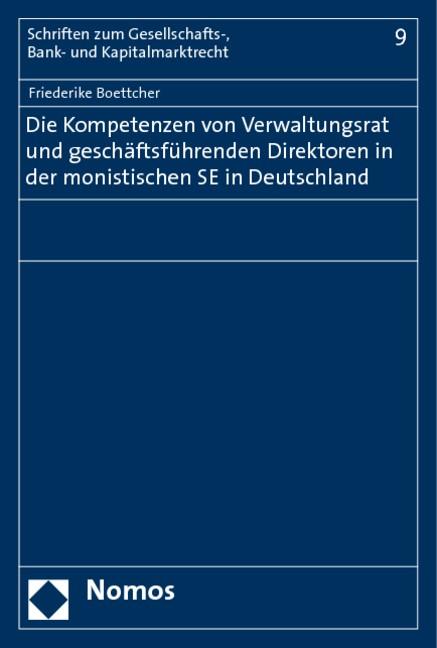 Abbildung von Boettcher | Die Kompetenzen von Verwaltungsrat und geschäftsführenden Direktoren in der monistischen SE in Deutschland | 2009