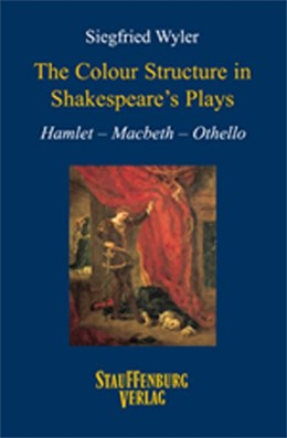 Abbildung von Wyler | The Colour Structure in Shakespeare's Plays | 2017 | Hamlet - Macbeth - Othello