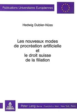 Abbildung von Dubler-Nuss | Les Nouveaux Modes de Procreation Artificielle Et Le Droit Suisse de La Filiation | 1988