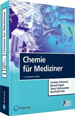 Abbildung von Schmuck / Engels / Schirmeister   Chemie für Mediziner   2., aktualisierte Auflage   2016