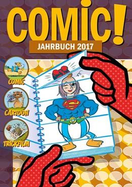 Abbildung von Ihme | COMIC! Jahrbuch 2017 | 1. Auflage | 2016 | beck-shop.de