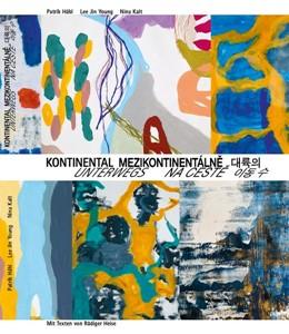 Abbildung von Hábl / Kalt | Kontinental Unterwegs MeziKontinentálne na ceste | 1. Auflage | 2016 | beck-shop.de