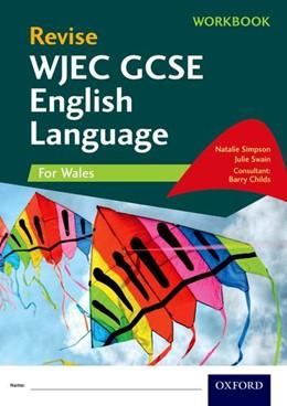 Abbildung von Simpson / Swain / Childs | Revise WJEC GCSE English Language for Wales Workbook | 2017