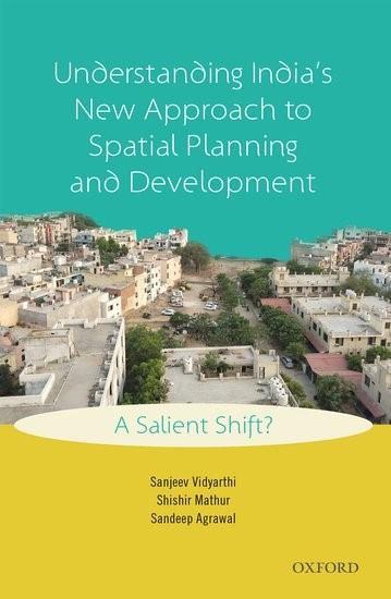 Abbildung von Vidyarthi / Mathur / Agrawal | Understanding India's New Approach to Spatial Planning and Development | 2017