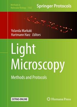 Abbildung von Markaki / Harz | Light Microscopy | 1st ed. 2017 | 2017 | Methods and Protocols | 1563