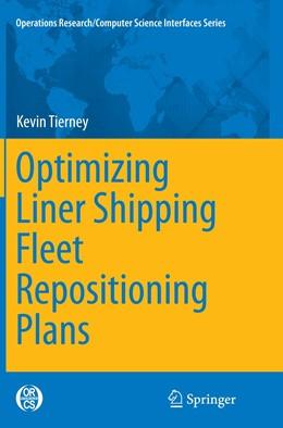 Abbildung von Tierney | Optimizing Liner Shipping Fleet Repositioning Plans | Softcover reprint of the original 1st ed. 2015 | 2016 | 57