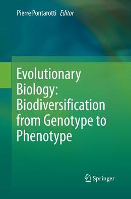 Abbildung von Pontarotti   Evolutionary Biology: Biodiversification from Genotype to Phenotype   Softcover reprint of the original 1st ed. 2015   2016