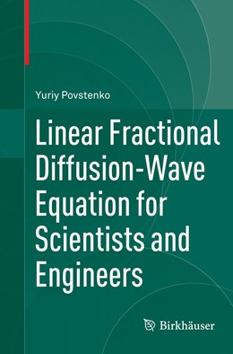 Abbildung von Povstenko | Linear Fractional Diffusion-Wave Equation for Scientists and Engineers | Softcover reprint of the original 1st ed. 2015 | 2016