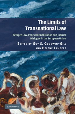 Abbildung von Goodwin-Gill / Lambert | The Limits of Transnational Law | 2010 | Refugee Law, Policy Harmonizat...