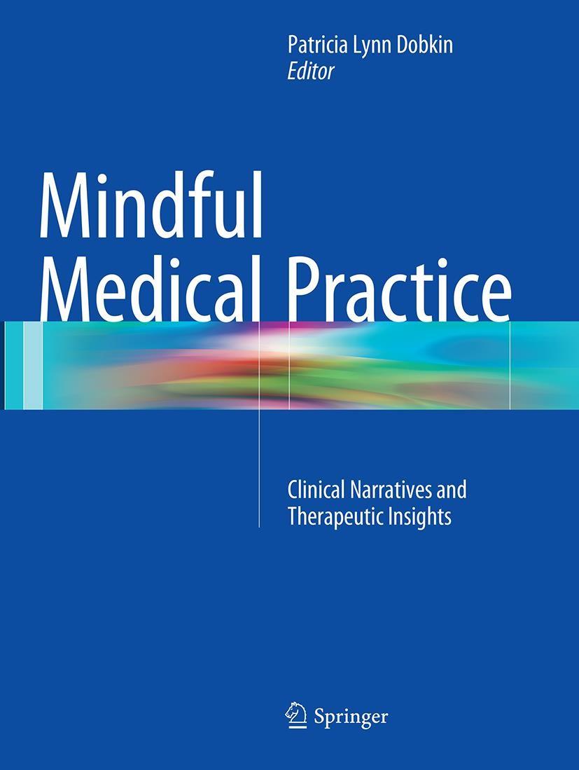 Abbildung von Dobkin | Mindful Medical Practice | Softcover reprint of the original 1st ed. 2015 | 2016