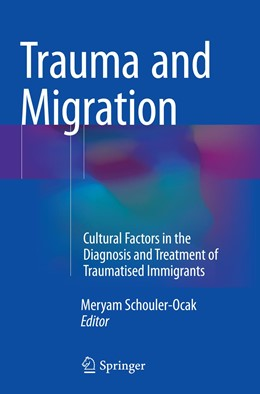 Abbildung von Schouler-Ocak | Trauma and Migration | Softcover reprint of the original 1st ed. 2015 | 2016 | Cultural Factors in the Diagno...