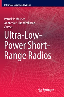 Abbildung von Mercier / Chandrakasan | Ultra-Low-Power Short-Range Radios | Softcover reprint of the original 1st ed. 2015 | 2016