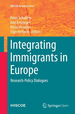 Abbildung von Scholten / Entzinger / Penninx / Verbeek | Integrating Immigrants in Europe | Softcover reprint of the original 1st ed. 2015 | 2016 | Research-Policy Dialogues
