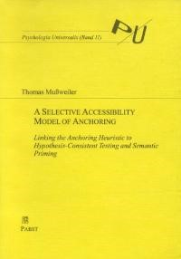 Abbildung von Mussweiler | A Selective Accessibility Model of Anchoring | 1997