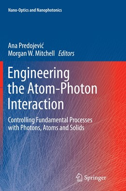Abbildung von Predojevic / Mitchell | Engineering the Atom-Photon Interaction | Softcover reprint of the original 1st ed. 2015 | 2016 | Controlling Fundamental Proces...