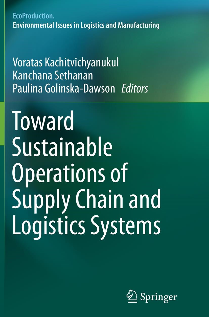 Toward Sustainable Operations of Supply Chain and Logistics Systems | Kachitvichyanukul / Sethanan / Golinska- Dawson | Softcover reprint of the original 1st ed. 2015, 2016 | Buch (Cover)