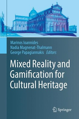 Abbildung von Ioannides / Magnenat-Thalmann | Mixed Reality and Gamification for Cultural Heritage | 1. Auflage | 2017 | beck-shop.de