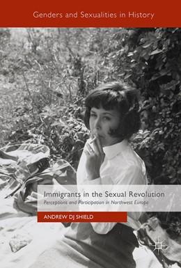 Abbildung von Shield   Immigrants in the Sexual Revolution   1. Auflage   2017   beck-shop.de