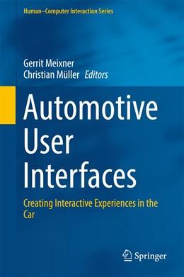 Abbildung von Meixner / Müller | Automotive User Interfaces | 1st ed. 2017 | 2017 | Creating Interactive Experienc...