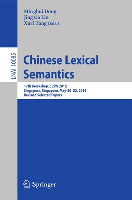 Abbildung von Dong / Lin / Tang | Chinese Lexical Semantics | 1st ed. 2016 | 2016 | 17th Workshop, CLSW 2016, Sing...