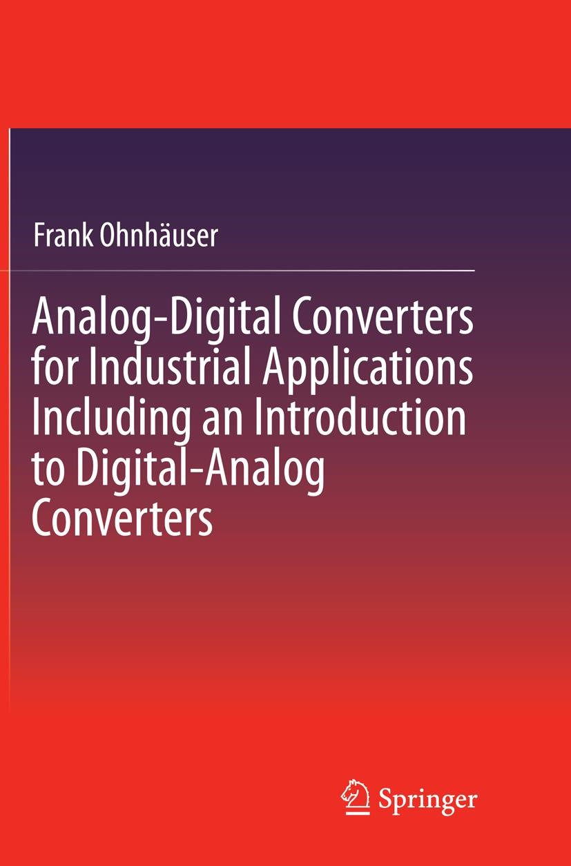 Analog-Digital Converters for Industrial Applications Including an Introduction to Digital-Analog Converters | Ohnhäuser | Softcover reprint of the original 1st ed. 2015, 2016 | Buch (Cover)