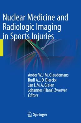 Abbildung von Glaudemans / Dierckx / Gielen / Zwerver | Nuclear Medicine and Radiologic Imaging in Sports Injuries | Softcover reprint of the original 1st ed. 2015 | 2016