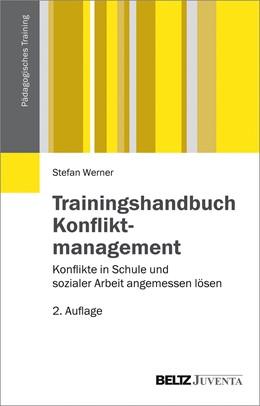 Abbildung von Werner   Trainingshandbuch Konfliktmanagement   2017   Konflikte in Schule und sozial...