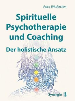 Abbildung von Wisskirchen   Spirituelle Psychotherapie und Coaching   2016   Der holistische Ansatz