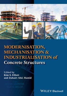 Abbildung von Elliott | Modernisation, Mechanisation and Industrialisation of Concrete Structures | 1. Auflage | 2017 | beck-shop.de