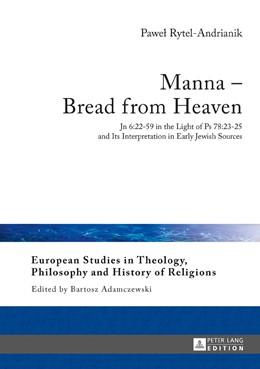 Abbildung von Rytel-Andrianik / Adamczewski | Manna - Bread from Heaven | 1. Auflage | 2017 | beck-shop.de