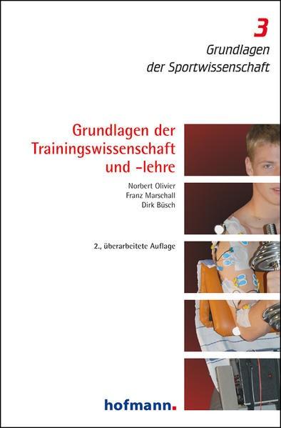 Grundlagen der Trainingswissenschaft und -lehre | Olivier / Marschall / Büsch | 2., überarbeitete Auflage, 2016 | Buch (Cover)